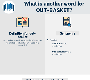 out-basket, synonym out-basket, another word for out-basket, words like out-basket, thesaurus out-basket