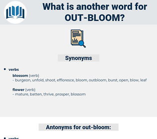 out-bloom, synonym out-bloom, another word for out-bloom, words like out-bloom, thesaurus out-bloom