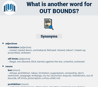 out bounds, synonym out bounds, another word for out bounds, words like out bounds, thesaurus out bounds