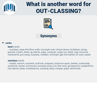 out-classing, synonym out-classing, another word for out-classing, words like out-classing, thesaurus out-classing