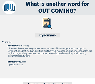 out coming, synonym out coming, another word for out coming, words like out coming, thesaurus out coming