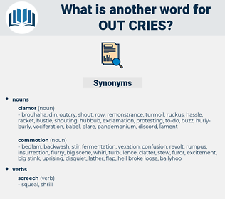 out cries, synonym out cries, another word for out cries, words like out cries, thesaurus out cries