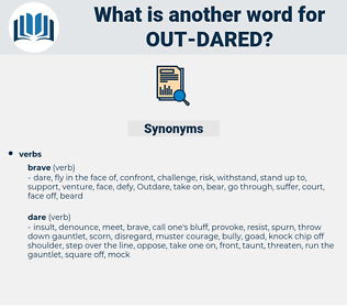 out dared, synonym out dared, another word for out dared, words like out dared, thesaurus out dared