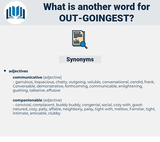 out-goingest, synonym out-goingest, another word for out-goingest, words like out-goingest, thesaurus out-goingest
