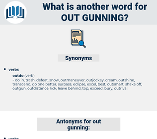 out gunning, synonym out gunning, another word for out gunning, words like out gunning, thesaurus out gunning