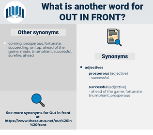 out in front, synonym out in front, another word for out in front, words like out in front, thesaurus out in front