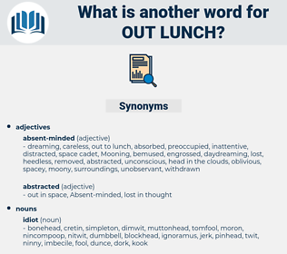 out lunch, synonym out lunch, another word for out lunch, words like out lunch, thesaurus out lunch