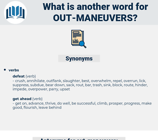 out-maneuvers, synonym out-maneuvers, another word for out-maneuvers, words like out-maneuvers, thesaurus out-maneuvers