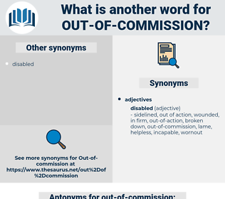 out of commission, synonym out of commission, another word for out of commission, words like out of commission, thesaurus out of commission