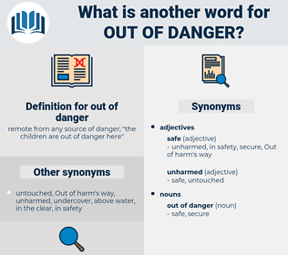 out of danger, synonym out of danger, another word for out of danger, words like out of danger, thesaurus out of danger