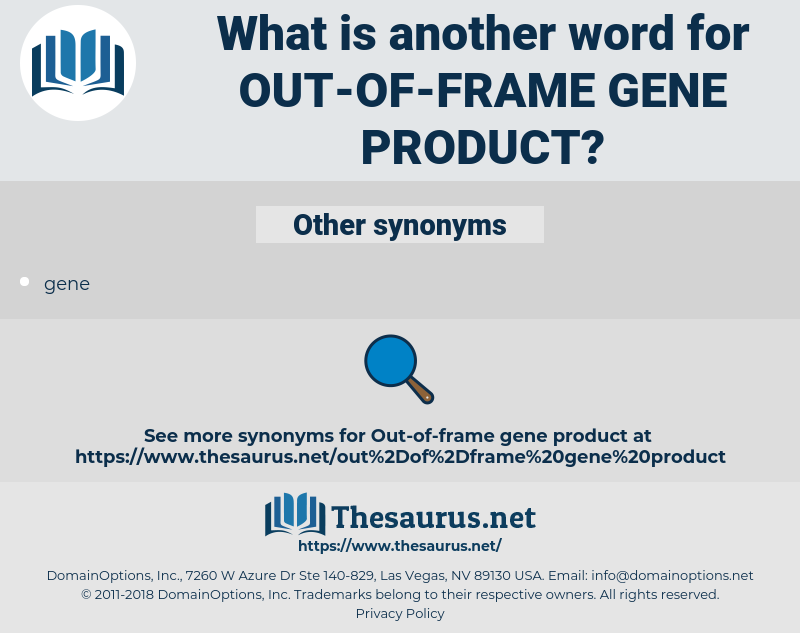 out-of-frame gene product, synonym out-of-frame gene product, another word for out-of-frame gene product, words like out-of-frame gene product, thesaurus out-of-frame gene product