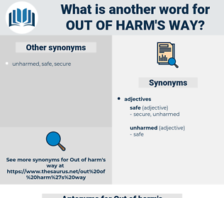 Out of harm's way, synonym Out of harm's way, another word for Out of harm's way, words like Out of harm's way, thesaurus Out of harm's way