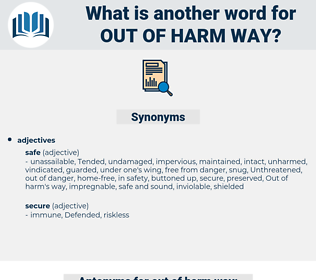 out of harm way, synonym out of harm way, another word for out of harm way, words like out of harm way, thesaurus out of harm way