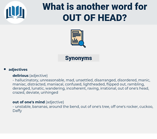 out of head, synonym out of head, another word for out of head, words like out of head, thesaurus out of head