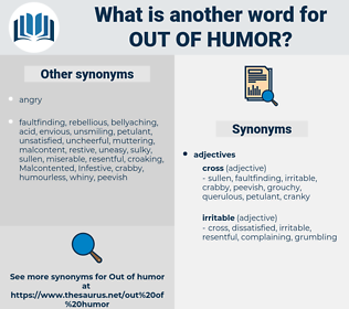 out of humor, synonym out of humor, another word for out of humor, words like out of humor, thesaurus out of humor
