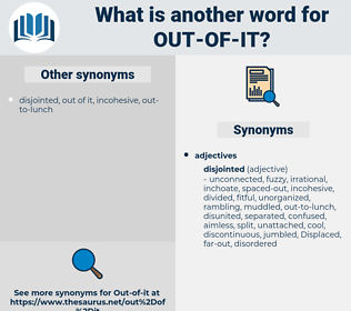 out of it, synonym out of it, another word for out of it, words like out of it, thesaurus out of it