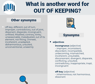 Out of keeping, synonym Out of keeping, another word for Out of keeping, words like Out of keeping, thesaurus Out of keeping