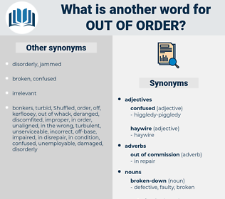 out of order, synonym out of order, another word for out of order, words like out of order, thesaurus out of order