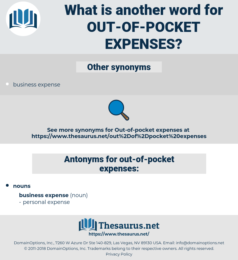 out-of-pocket expenses, synonym out-of-pocket expenses, another word for out-of-pocket expenses, words like out-of-pocket expenses, thesaurus out-of-pocket expenses