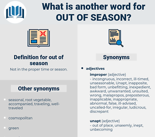 out-of-season, synonym out-of-season, another word for out-of-season, words like out-of-season, thesaurus out-of-season