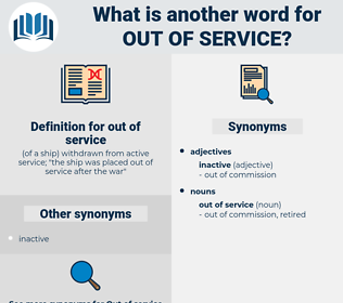 out of service, synonym out of service, another word for out of service, words like out of service, thesaurus out of service