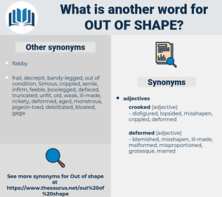 out of shape, synonym out of shape, another word for out of shape, words like out of shape, thesaurus out of shape