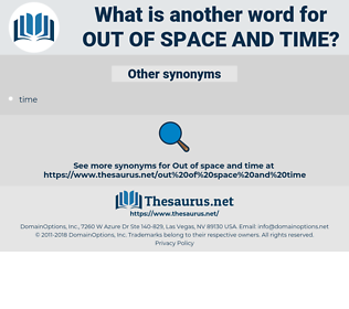 out of space and time, synonym out of space and time, another word for out of space and time, words like out of space and time, thesaurus out of space and time