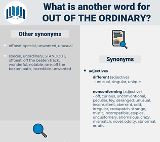 out of the ordinary, synonym out of the ordinary, another word for out of the ordinary, words like out of the ordinary, thesaurus out of the ordinary