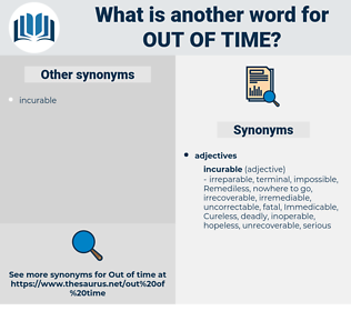 out of time, synonym out of time, another word for out of time, words like out of time, thesaurus out of time