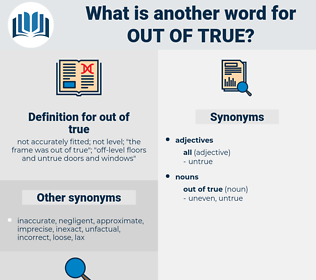 out of true, synonym out of true, another word for out of true, words like out of true, thesaurus out of true