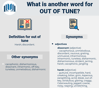 out of tune, synonym out of tune, another word for out of tune, words like out of tune, thesaurus out of tune