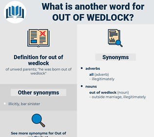 out of wedlock, synonym out of wedlock, another word for out of wedlock, words like out of wedlock, thesaurus out of wedlock