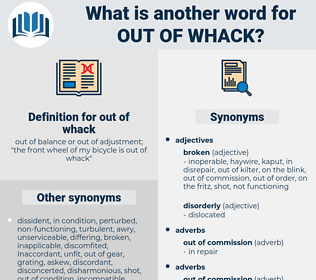 out of whack, synonym out of whack, another word for out of whack, words like out of whack, thesaurus out of whack