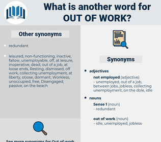 out of work, synonym out of work, another word for out of work, words like out of work, thesaurus out of work