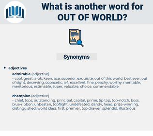 out of world, synonym out of world, another word for out of world, words like out of world, thesaurus out of world