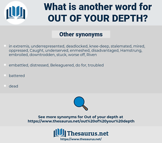 out of your depth, synonym out of your depth, another word for out of your depth, words like out of your depth, thesaurus out of your depth