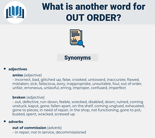 out order, synonym out order, another word for out order, words like out order, thesaurus out order