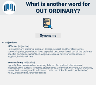 out ordinary, synonym out ordinary, another word for out ordinary, words like out ordinary, thesaurus out ordinary