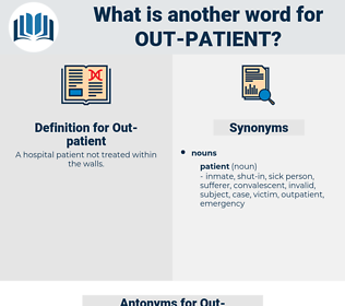 out patient, synonym out patient, another word for out patient, words like out patient, thesaurus out patient
