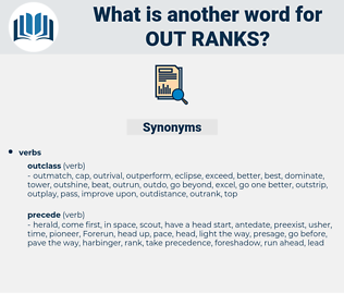 out-ranks, synonym out-ranks, another word for out-ranks, words like out-ranks, thesaurus out-ranks