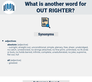 out-righter, synonym out-righter, another word for out-righter, words like out-righter, thesaurus out-righter