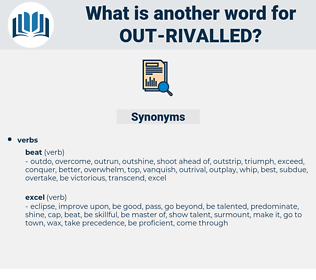 out-rivalled, synonym out-rivalled, another word for out-rivalled, words like out-rivalled, thesaurus out-rivalled