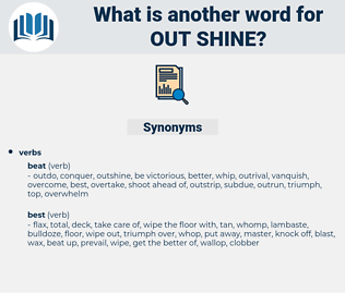 out-shine, synonym out-shine, another word for out-shine, words like out-shine, thesaurus out-shine