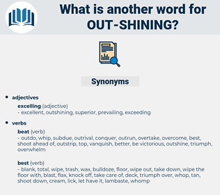 out-shining, synonym out-shining, another word for out-shining, words like out-shining, thesaurus out-shining