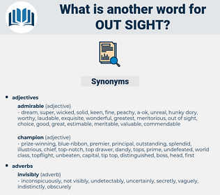 out sight, synonym out sight, another word for out sight, words like out sight, thesaurus out sight