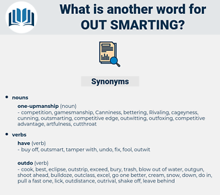 out smarting, synonym out smarting, another word for out smarting, words like out smarting, thesaurus out smarting