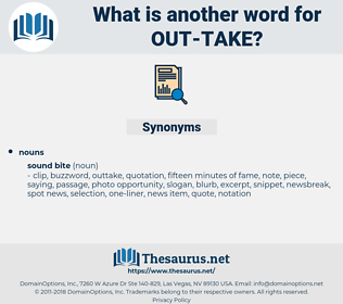 out-take, synonym out-take, another word for out-take, words like out-take, thesaurus out-take