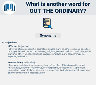 out the ordinary, synonym out the ordinary, another word for out the ordinary, words like out the ordinary, thesaurus out the ordinary
