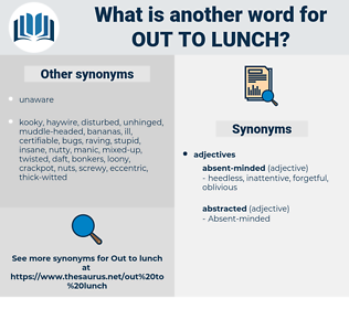 out to lunch, synonym out to lunch, another word for out to lunch, words like out to lunch, thesaurus out to lunch