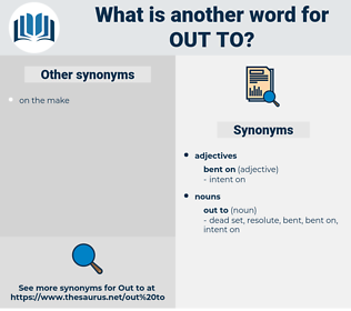 out to, synonym out to, another word for out to, words like out to, thesaurus out to